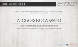 The best way to discuss what is makes a brand is to identify some common misconceptions about branding, and identify what doesn't make a brand. A logo can be the face of a brand, but a logo is not a brand. If most of your branding efforts went to your logo- you probably don't have a brand.